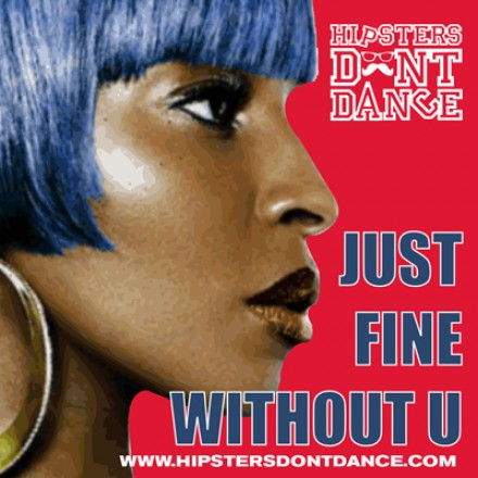 Just Fine Without U (HDD refix)