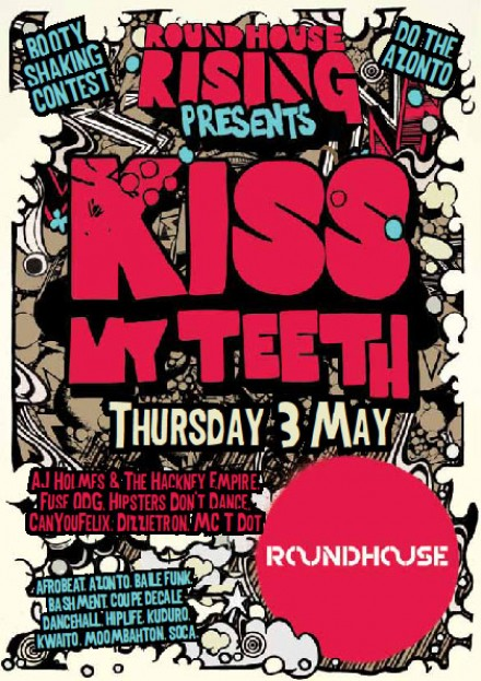 Roundhouse Rising Presents Kiss My Teeth