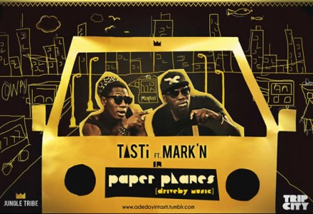 Tasti Paper Planes Mark'N hip hop nigeria music hip hop hipsters dont dance