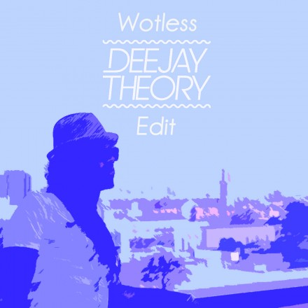 Deejay Theory Wotless edit