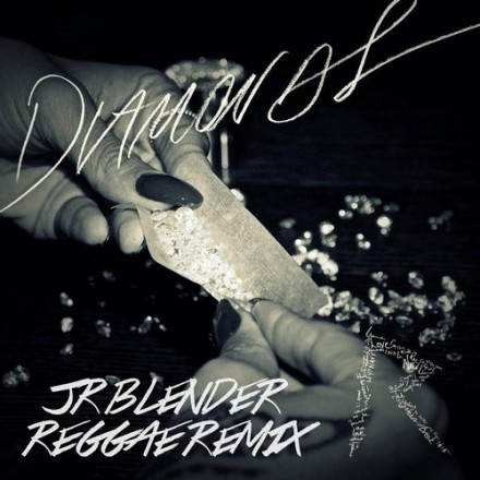 rihanna diamonds jr blender reggae remix